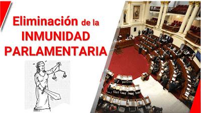 Eliminación de la INMUNIDAD PARLAMENTARIA Apoya la ley propuesta por el Congreso del Perú