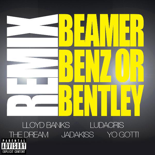 Lloyd Banks - Beamer, Benz, or Bentley (Remix) [feat. Ludacris, The Dream, Jadakiss & Yo Gotti] - Single Cover