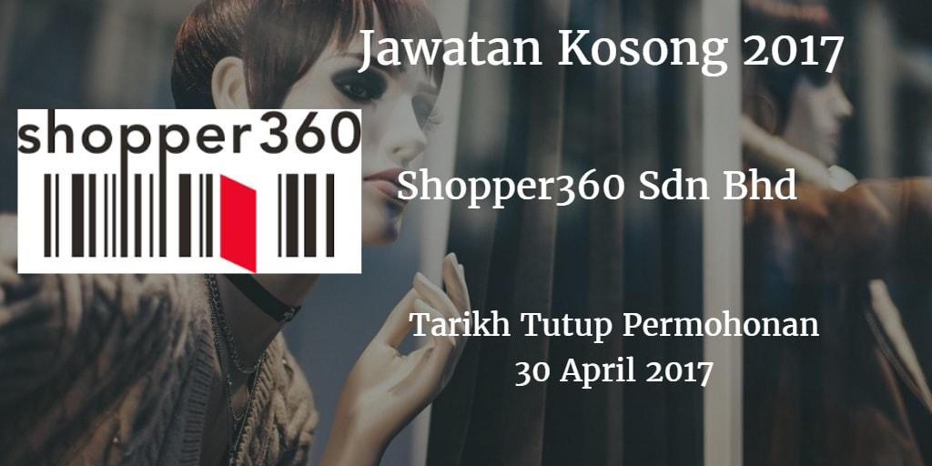 Jawatan Kosong Shopper360 Sdn Bhd 30 April 2017