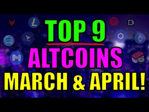 Top 9 Altcoins with UNBELIEVABLE POTENTIAL in March  April Cryptocurrency Top Projects