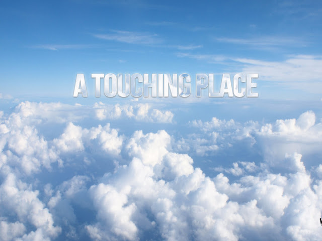 clouds, a touching place