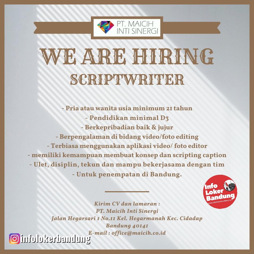 Lowongan Kerja Scripwriter PT.Maicih Inti Sinergi Bandung Desember 2019