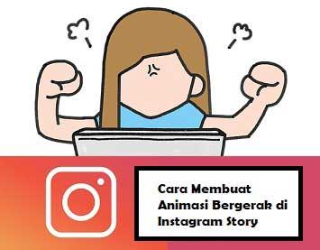 Cara Membuat Animasi Bergerak di Instagram Story
