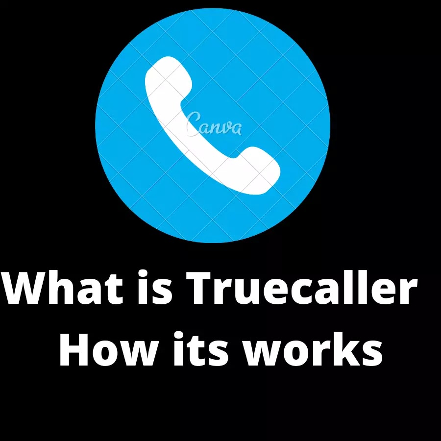 What is Truecaller    How its works
