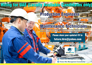 Recruitment For Production Engineers and  Maintenance Technicians  in Dubai, UAE Location