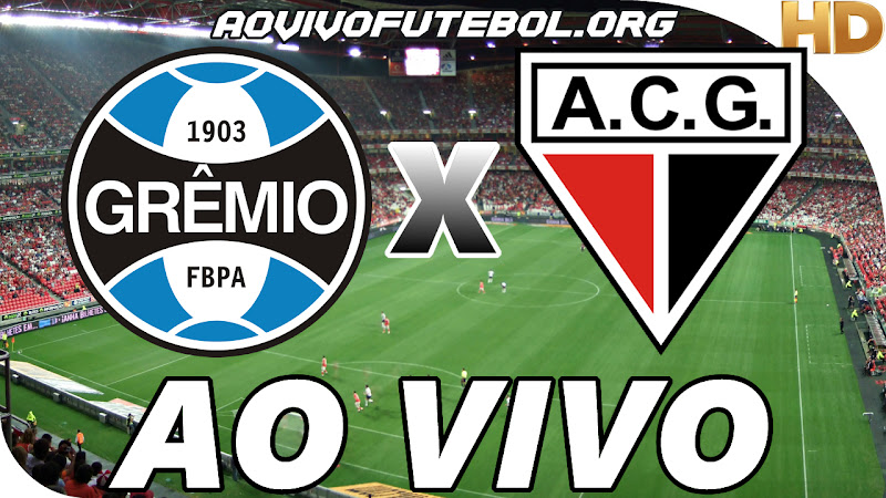 Assistir Grêmio x Atlético Goianiense Ao Vivo