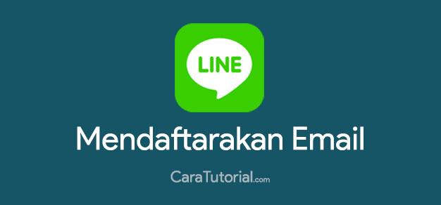 Cara Mendaftarkan Email ke Akun LINE