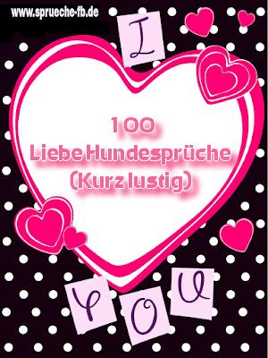 100 Liebe Hundesprüche (Kurz lustig)