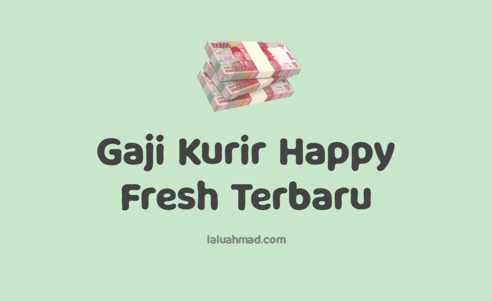 Gaji Kurir Happy Fresh Terbaru