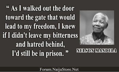 Nelson Mandela: As I walked out the door toward the gate that would lead to my freedom, I knew if I didn't leave my bitterness and hatred behind, I'd still be in prison - Quotes