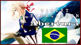 Violet Evergarden Abertura 1 (Dublada Em Português Do Brasil)
