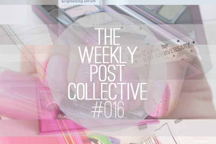 THE WEEKLY POST COLLECTIVE #016 - CassandraMyee