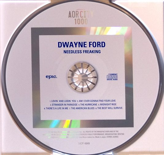DWAYNE FORD - Needless Freaking [Japan remastered AOR CITY 1000 series] (2016) disc