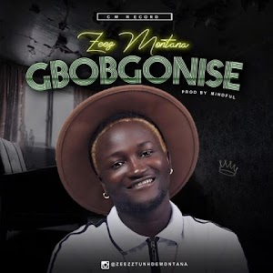 Download Audio | Zeez Montana - Gbogbonise