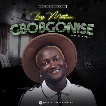 Download Audio | Zeez Montana - Gbogbonise