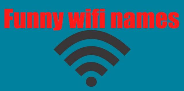 Funny wifi names, cool wifi names, decent wifi names, wifi names, best funny wifi names