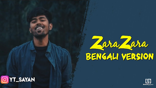 Zara Zara Bengali Version Bangla Lyrics by Sayan