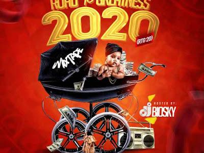 DOWNLOAD MIXTAPE: DJ Biosky – Road To Greatness 2020 Mixtape