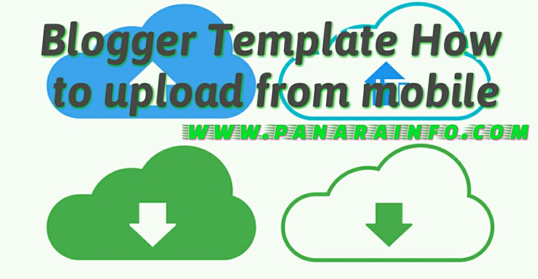 Mobile blogger template upload