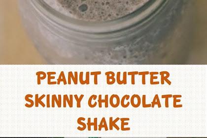 Peanut Butter Skinny Chocolate Shake