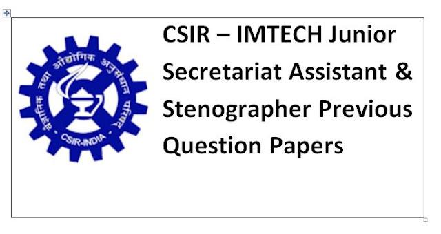 CSIR – IMTECH Junior Secretariat Assistant & Stenographer Previous Question Papers