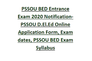 PSSOU BED Entrance Exam 2020 Notification-PSSOU D.El.Ed Online Application Form, Exam dates, PSSOU BED Exam Syllabus