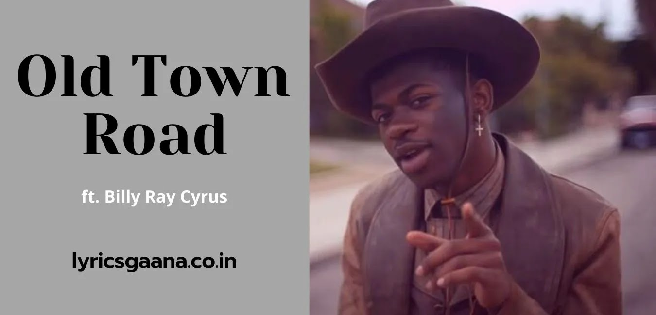Old Town Road lyrics ft. Billy Ray Cyrus | lil nas x old town road