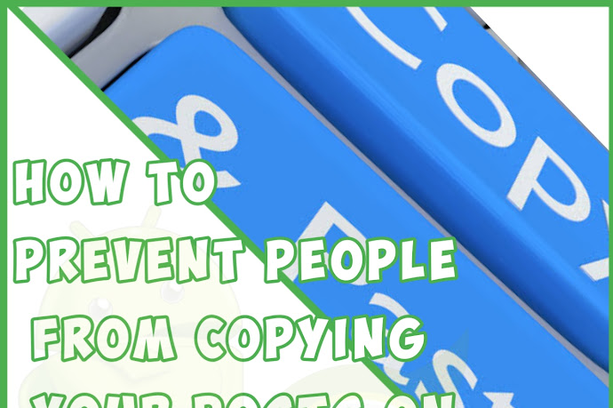 Protect your Posts from Copy and Paste By Installing This Code On Your Site (Blogger) 2021