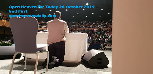 Open Heaven for Today 28 October 2019 – God First