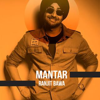 Mantar Lyrics - Ranjit Bawa New Song