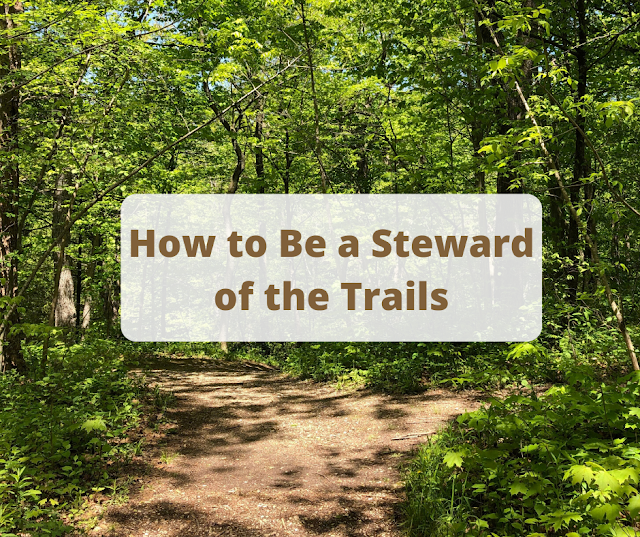 How to Be a Steward of Hiking Trails