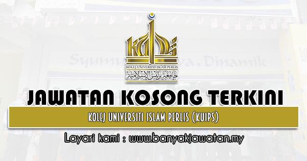 Jawatan Kosong 2021 di Kolej Universiti Islam Perlis (KUIPs)