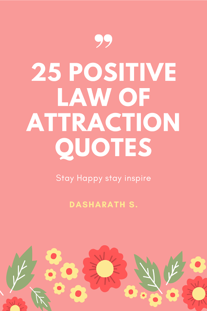 25 Positive Law Of attraction quotes 2021 { Law OF attraction 2021}