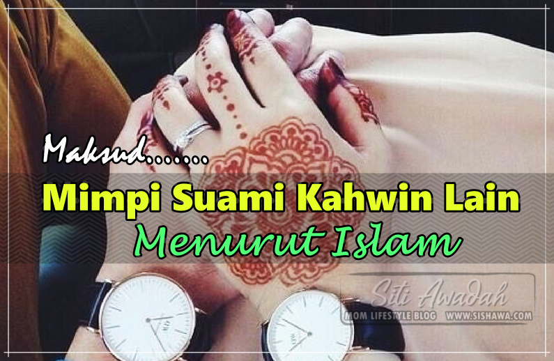 Maksud Mimpi Suami Kahwin Lain Menurut Islam
