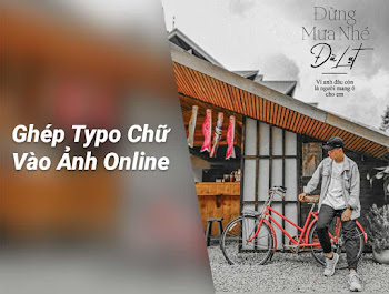 Hướng dẫn cách ghép typo chữ vào ảnh Online
