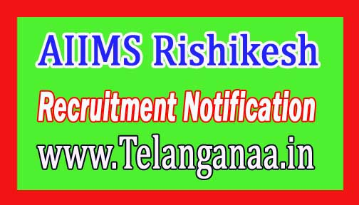 AIIMS Rishikesh Recruitment Notification 2017
