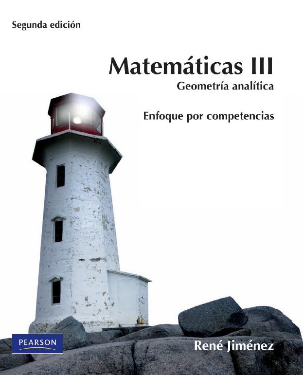Matemáticas III: Geometría analítica, 2da Edición – René Jiménez