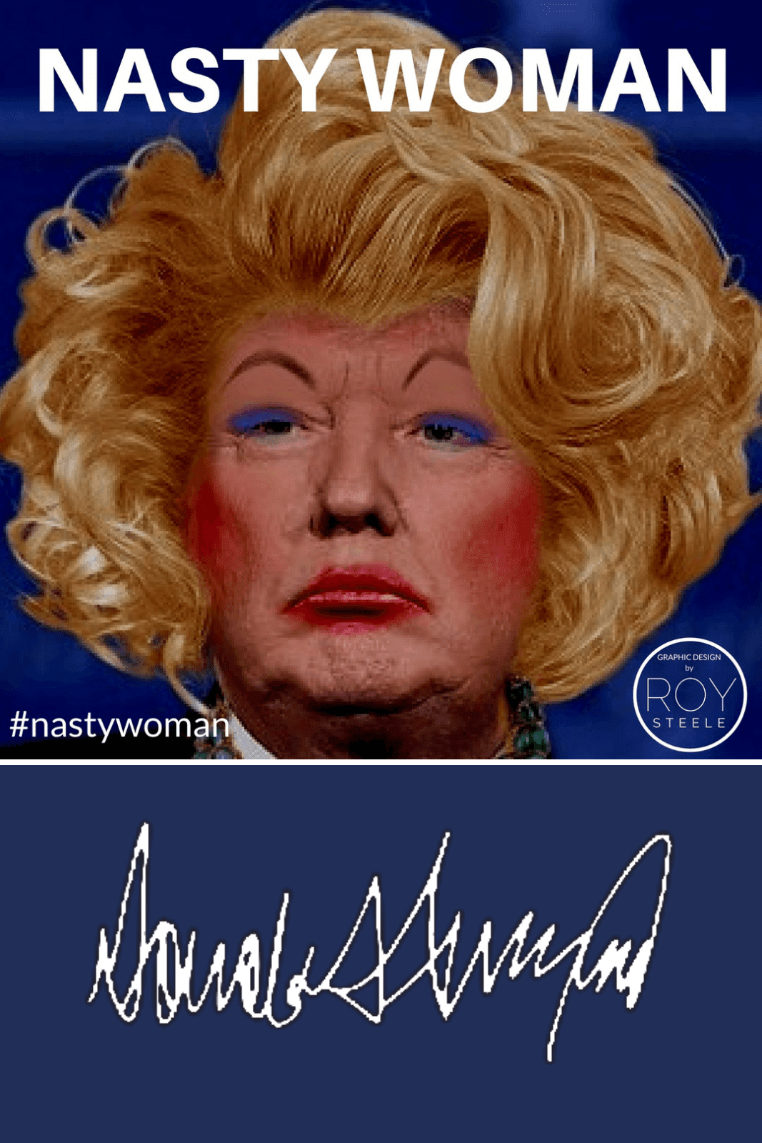 Who's That Girl - Nasty Woman Donald Trump