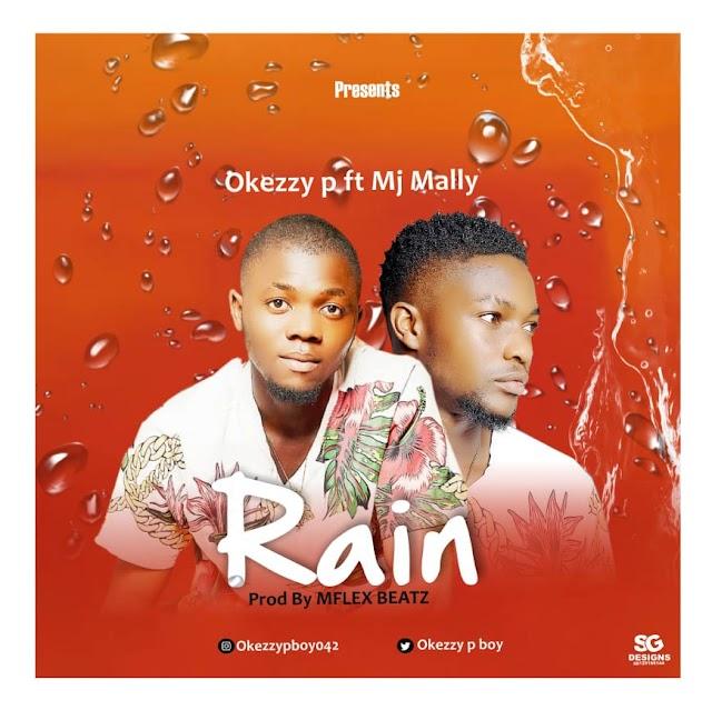 [Music]-Okezzy-p-Rain-ft-Mj-Mally-m&m-by-Mflex