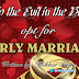 Nip the Evil in the Bud - opt for Early Marriage.