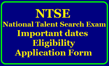 NTSE 2020: National Talent Search Exam for class X- Important Dates, Eligibility and Application Form /2019/07/ntse-2020-national-talent-search-exam-for-class-10-important-dates-eligibility-application-form-www.bse.telangana.gov.in.html