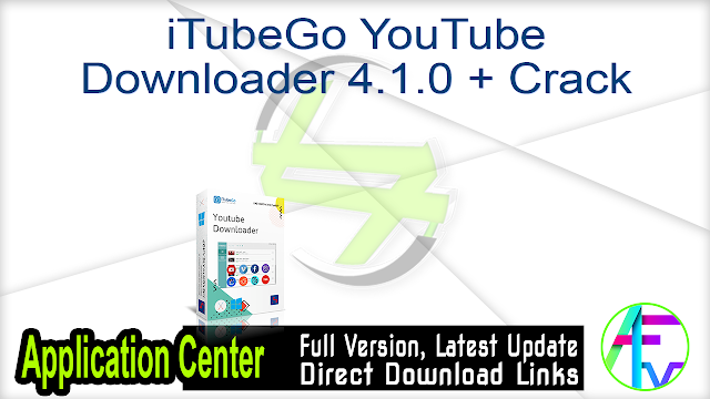 iTubeGo YouTube Downloader 4.1.0 + Crack