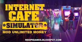 Internet Cafe Simolator Apk + Data (Mod Unlimited Money)