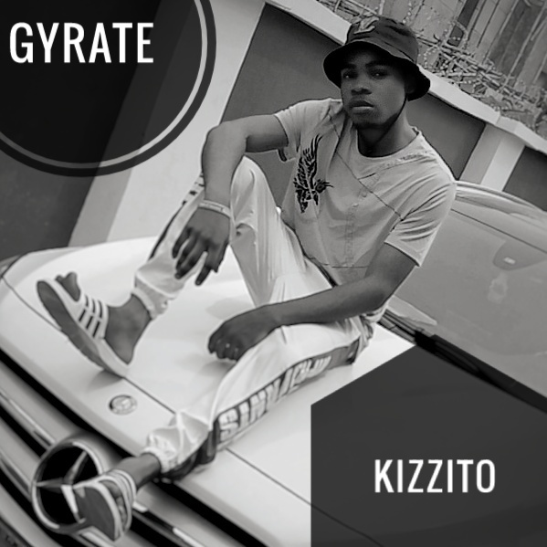 Download Music: Gyrate by Kizzito