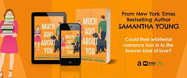 From New York Times bestselling author Samantha Young, Much Ado About You. Could their whirlwind romance turn in to the forever kind of love?
