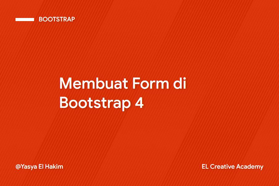 Membuat Form di Bootstrap 4