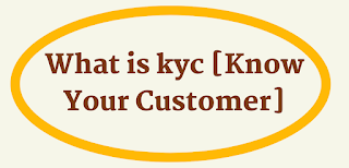 What is kyc [Know Your Customer]