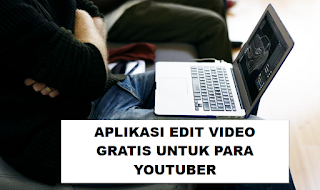 10 Software Edit Video Gratis Untuk Para Youtuber