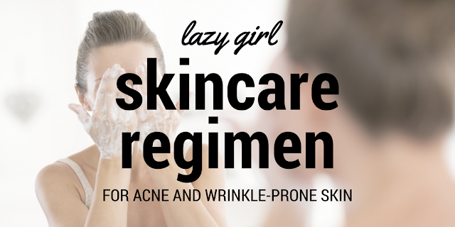 The Jen Project's lazy girl skincare regimen for acne and wrinkle-prone skin