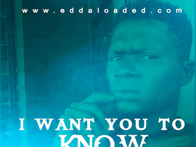 DOWNLOAD I WANT YOU TO KNOW BY DOLLAR BOY FT. FEDERAL JAY